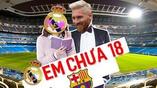 Vlog bóng đá 24 : Real chỉ là em gái chưa 18 với Barca