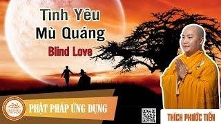 Tình Yêu Mù Quáng (KT22) english sub (Blind Love) - Thầy Thích Phước Tiến