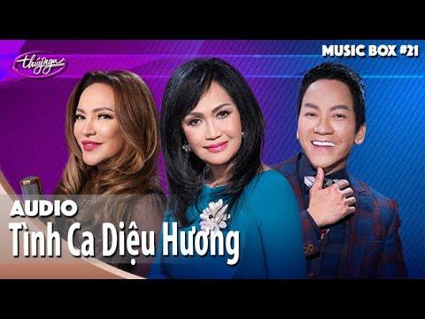 Tình Ca Diệu Hương | Audio | Diệu Hương, Don Hồ, Thanh Hà | Music Box #21 Selection