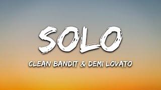 Clean Bandit - Solo (Lyrics) Ft. Demi Lovato