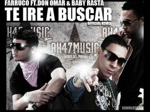Farruko Ft. Don Omar & Baby Rasta - Te Ire A Buscar (Official Remix)