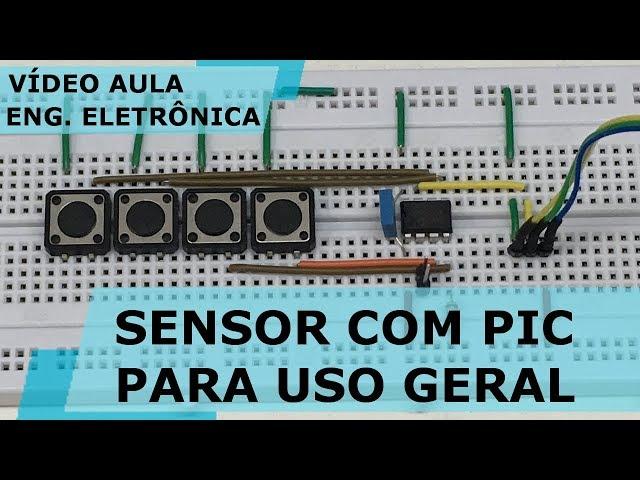 SENSOR COM PIC PARA USO GERAL | Vídeo Aula #199