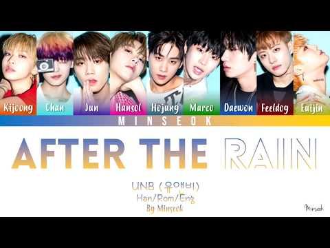 UNB (유앤비) - After The Rain (비 내린 후에) (Color Coded/Han/Rom/Eng Lyrics)