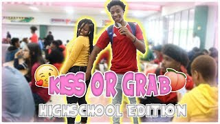 KISS OR GRAB 🍑 | HIGHSCHOOL EDITION📚!!!