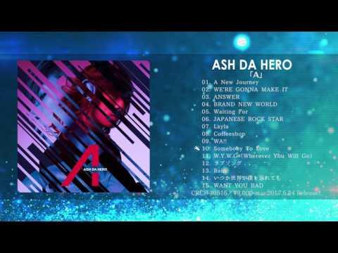 ASH DA HERO/2nd Full Album「A」全曲試聴 Trailer