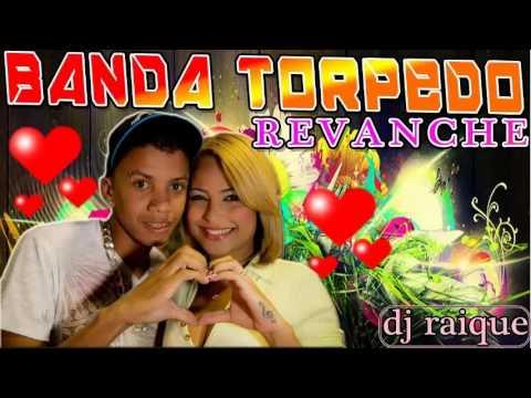 Baixar Banda Torpedo - Revanche dj raique