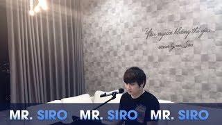 Yêu Người Không Thể Yêu + Tình Yêu Đẹp Nhất - Cover by Mr. Siro