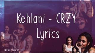 Kehlani - CRZY Lyrics