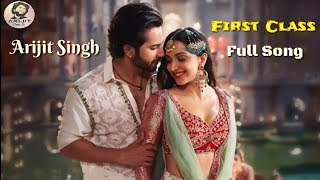 Arijit Singh | First Class | Kalank Movie Song | Full Song | 2019