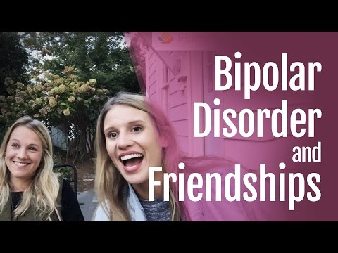 Bipolar Disorder and Friendships