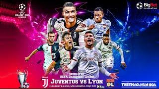 NHẬN ĐỊNH BÓNG ĐÁ Juventus - Lyon (2h00 ngày 8/8). Lượt về vòng 16 Champions League. Trực tiếp K+PC