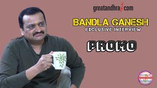 Bandla Ganesh exclusive interview - Promo..