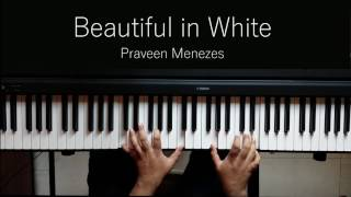 Beautiful in White (Shane Filan)   Piano Cover and Tutorial   Praveen Menezes