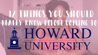 Howard University | 12 Things You Should REALLY Know Before Coming To Campus | GIVEAWAY