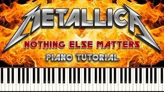 METALLICA - NOTHING ELSE MATTERS - Piano Tutorial