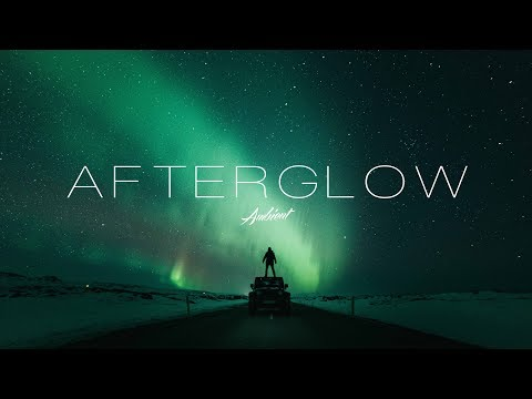 'Afterglow' Ambient Mix