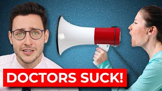 Keep Insulting Doctors and Soon We Won't Have Any | Doctor Mike