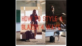 How to Style A Blazer!!!