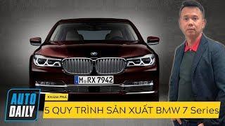 |Top Bí ẩn| Bật mí Top 5 quy trình sản xuất xe sang BMW 7 series |AUTODAILY.VN|