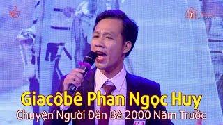 Vòng 4 - Tiếng Hát Giáo Đường 2018 - 064 Giacôbê Phan Ngọc Huy - Chuyện Người Đàn Bà 2000 Năm Trước