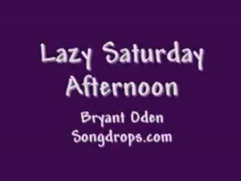 Funny Song for kids and everyone: Lazy Saturday Afternoon