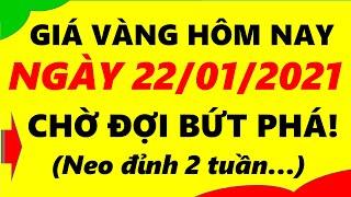 Giá Vàng Hôm Nay Ngày 22/01/2021 - Giá Vàng 9999 Chờ Đợi Bứt Phá!