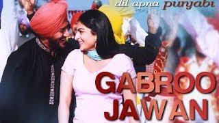 Gabroo Jawan - Video Song | Dil Apna Punjabi | Harbhajan Mann & Neeru Bajwa