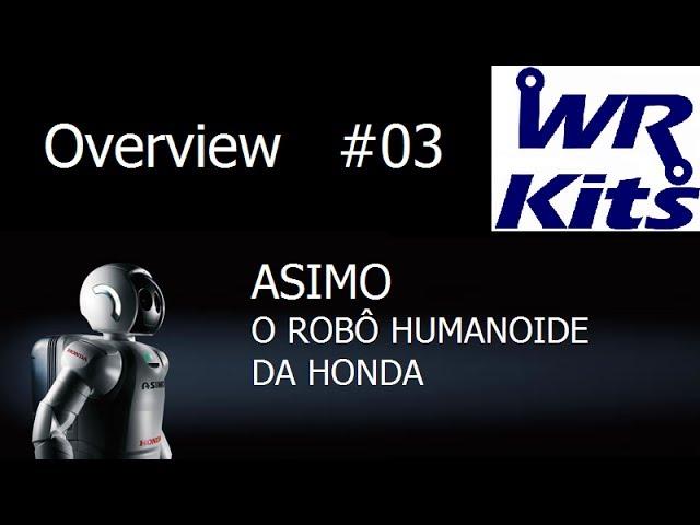 ASIMO - O ROBÔ HUMANOIDE DA HONDA - Overview #03
