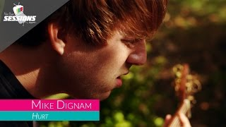 Mike Dignam - Hurt // The Live Sessions