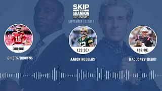 Chiefs/Browns, Aaron Rodgers, Mac Jones' debut | UNDISPUTED audio podcast (9.13.21)
