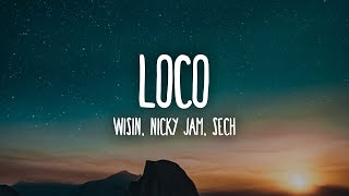 Wisin, Nicky Jam, Sech - Loco (Letra/Lyrics) ft. Los Legendarios