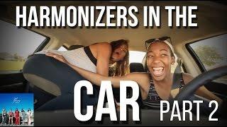 Harmonizers in the Car Pt  2