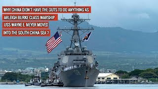 USS WAYNE E  MEYER CHALLENGES CHINA IN THE SOUTH CHINA SEA !! | DEFENSE UPDATES