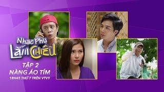 Nhạc Phụ Lắm Chiêu - Tập 2 [FULL HD] | Phim Việt Nam mới nhất 2019 | 18h45 thứ 7 trên VTV9