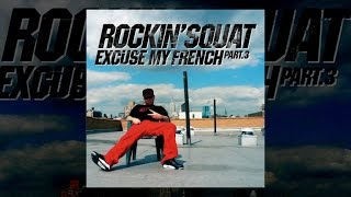 Rockin' Squat - Excuse my french Vol.3 (Album complet)