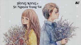 Hong kong 1 (vietsub) - Nguyễn Trọng Tài - Anh Nguyễn (Cover)