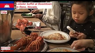 KhmerArmy's Sunday of (1.6.19 Boomtown lobster buffet in Reno, NV)
