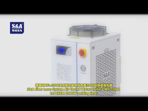 S&A Fiber Laser System Air Cooled Water Chiller CWFL 2000 for ZKZM 2000W welding laser