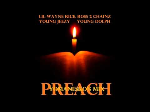 Preach - Lil Wayne Ft. Jeezy, 2 Chainz, Rick Ross & Young Dolph