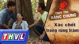 THVL   Truy tìm bằng chứng - Tập 10: Xác chết trong rừng tràm