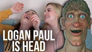 LOGAN PAUL IS HEAD