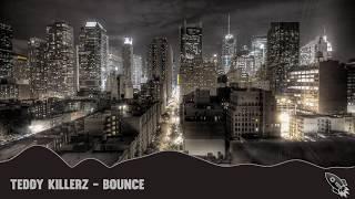 Teddy Killerz - Bounce