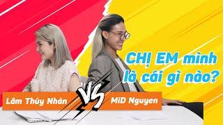 Chị Chị Em Em | MiD Nguyen x Lâm Thúy Nhàn