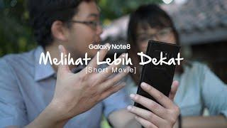 Galaxy Note 8 - Melihat Lebih Dekat [Short Movie]