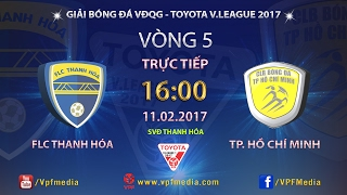 FULL   THANH HÓA vs TP HỒ CHÍ MINH (1-0)   VÒNG 5 V.LEAGUE 2017