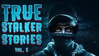 10 True Scary Stalker Horror Stories From Reddit (Vol. 5)