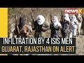 Infiltration by 4 ISIS Men: Intelligence Agencies Issued High Alert in Gujarat, Rajasthan