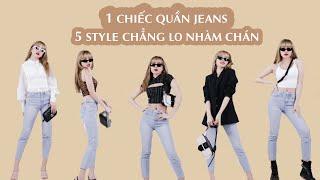 1 chiếc quần jeans và 5 cách phối không hề nhàm chán