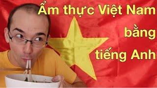 Ẩm thực Việt Nam bằng tiếng Anh