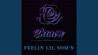 Feelin Lil Som'n